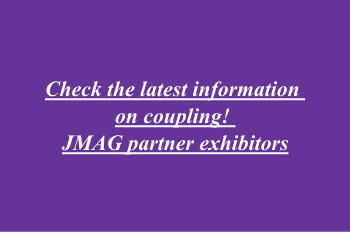 Check the latest information on coupling! JMAG partner exhibitors